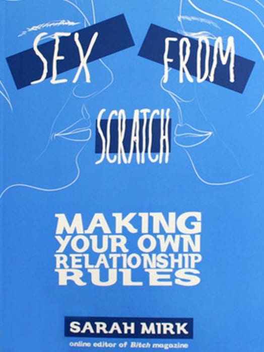 Sex From Scratch: Making Your Own Relationship Rules Image 0