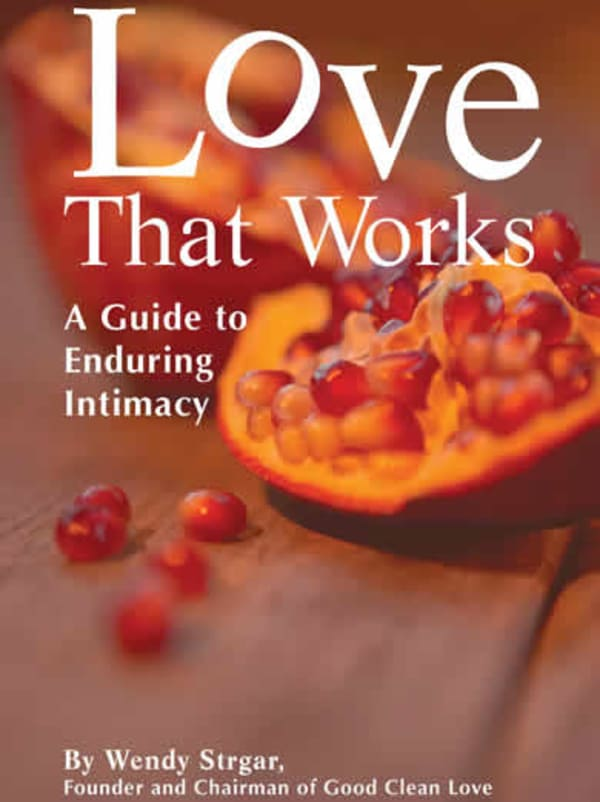 Love That Works: A Guide to Enduring Intimacy Image 0