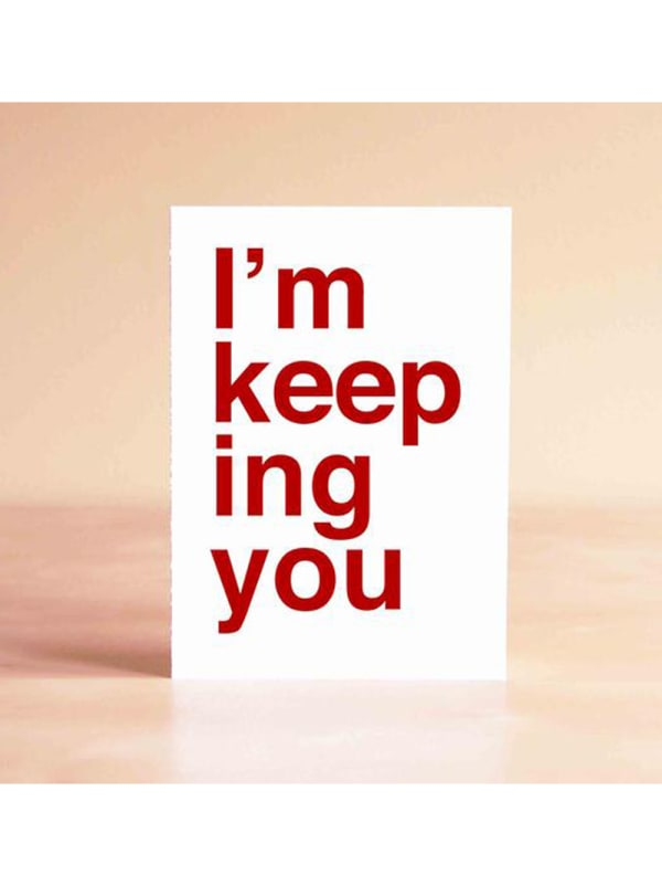 I'm Keeping You Card Image 1