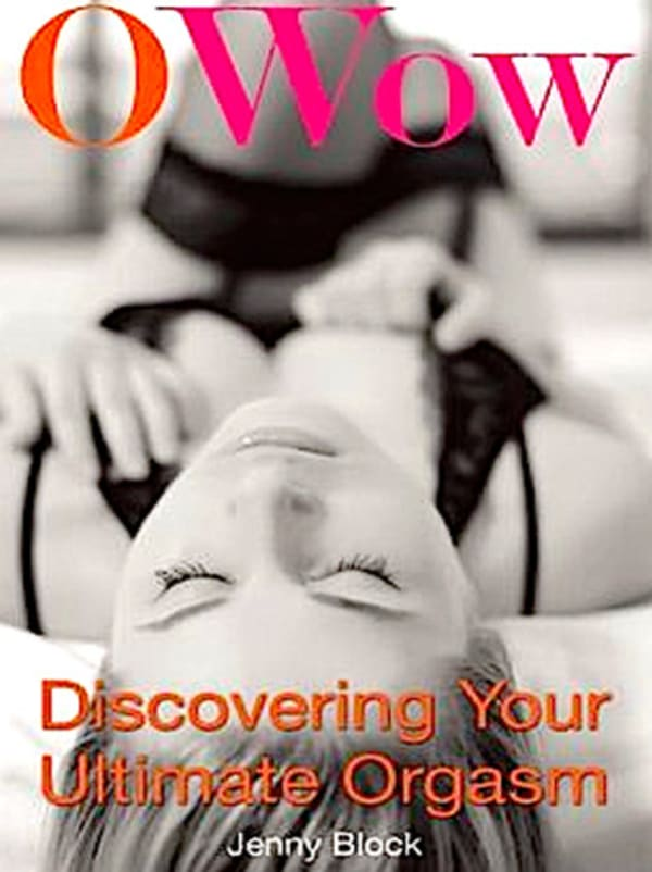 O Wow: Discovering Your Ultimate Orgasm Image 0