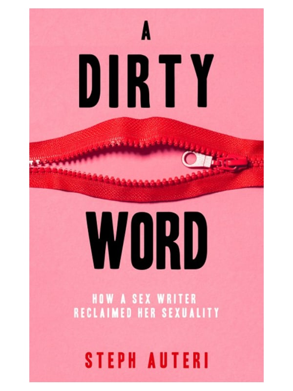 A Dirty Word: How a Sex Writer Reclaimed Her Sexuality Image 0