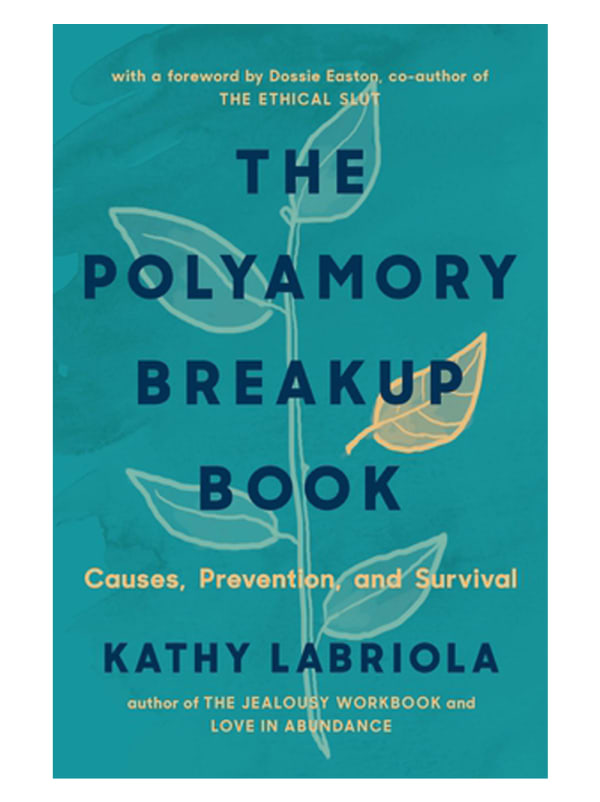 Polyamory Breakup Book: Causes, Prevention and Survival Image 0