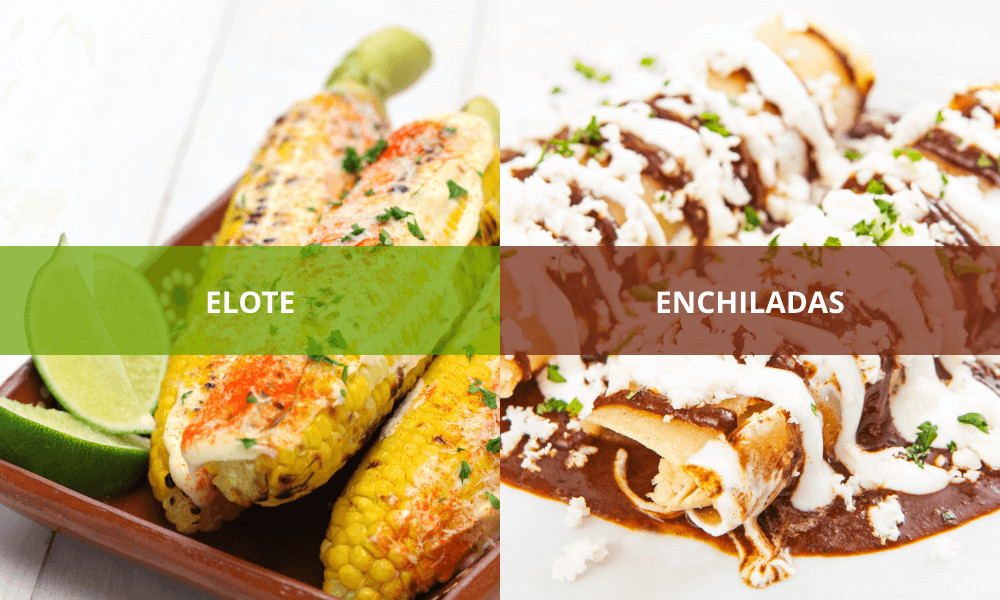 Elote and Enchiladas are yummy traditional Mexican dishes