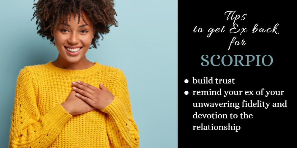 How To Use The Strengths Of Your Zodiac Sign To Get Your Ex Back for Scorpio