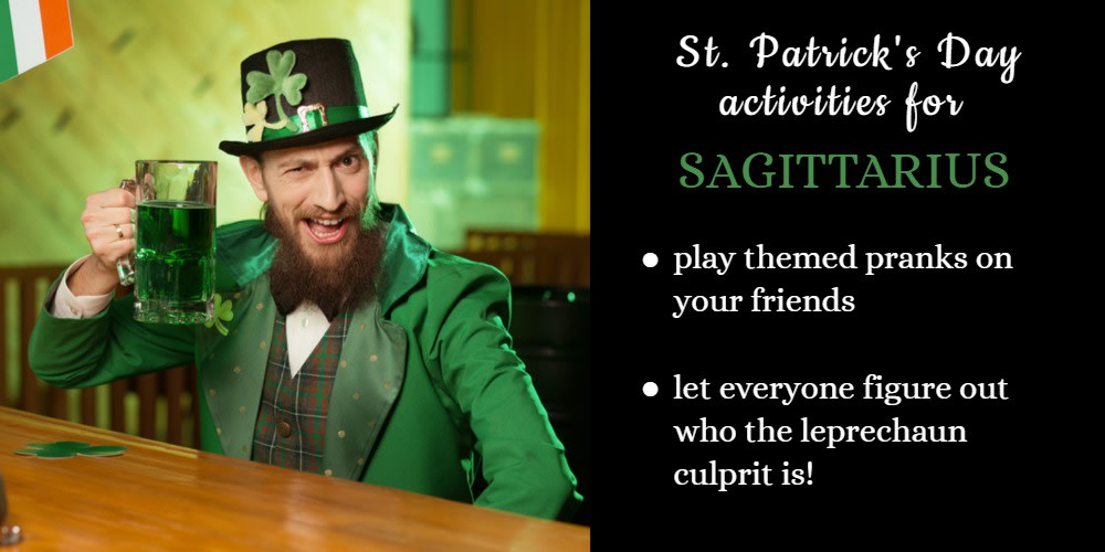 How To Celebrate St. Patrick's Day: Ideas for Sagittarius