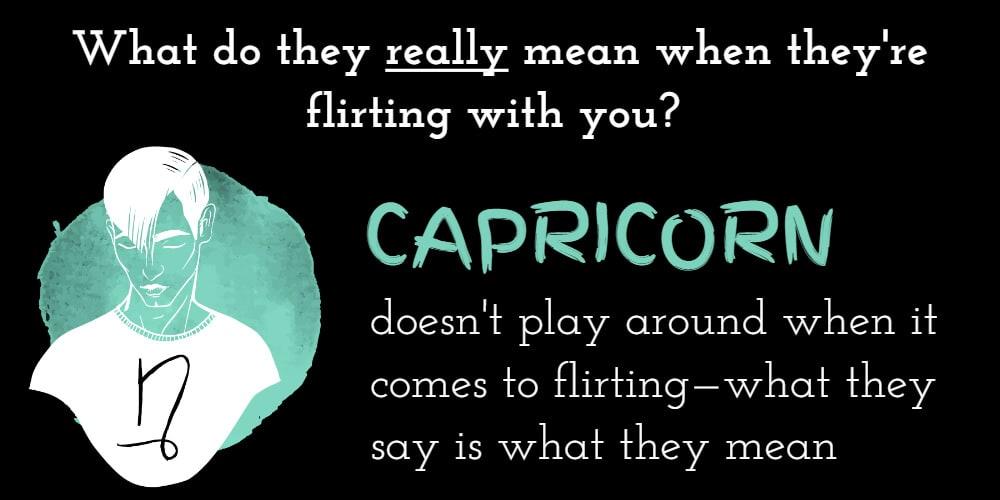 Why Capricorn flirts