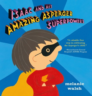 Isaac and his amazing Asperger superpowers Children's Book