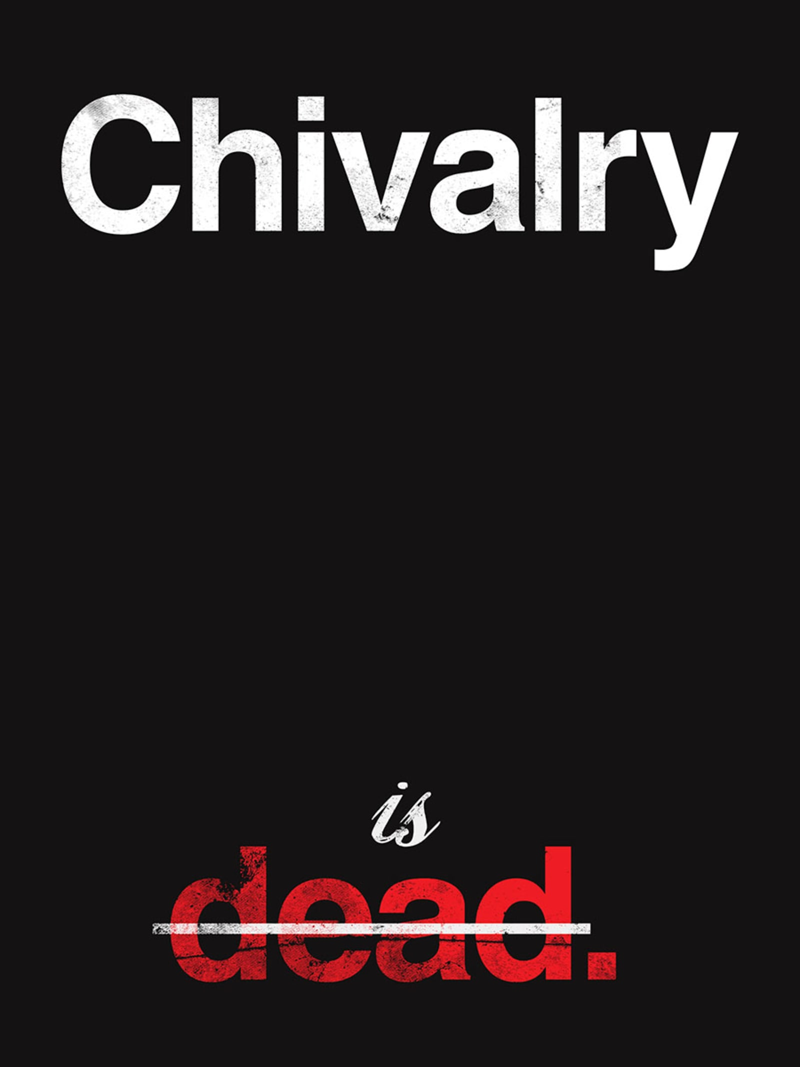 Chivalry is Not Dead Poster