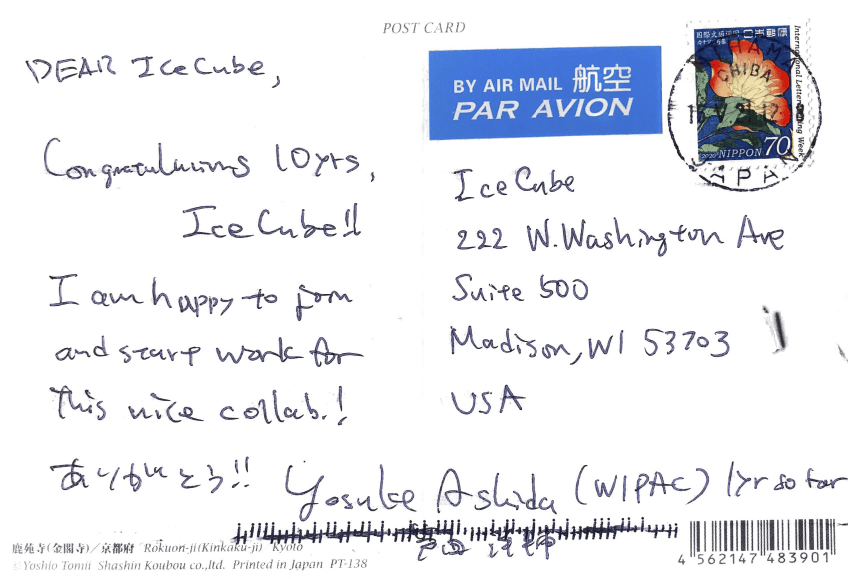 DEAR IceCube, Congratulations 10yrs, IceCube!! I am happy to join and start work for this nice collab.! Yosuke Ashida (WIPAC) 1yr so far
