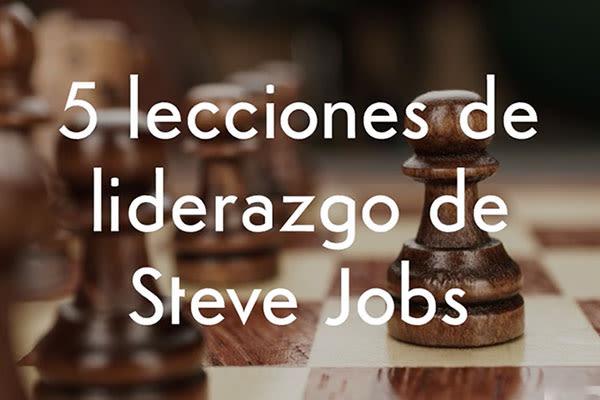 5 Lecciones de Liderazgo de Steve Jobs