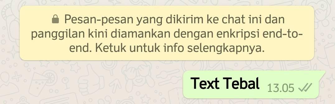 Cara Membuat Tulisan Whatsapp Menjadi Tebal