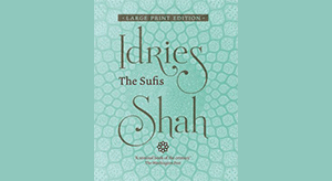 THE SUFIS INDEX & LARGE PRINT EDITIONS