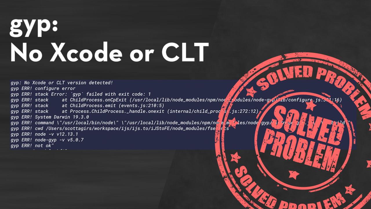 gyp: No Xcode or CLT version