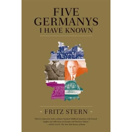 Five Germanys I Have Known: A History & Memoir (Fritz Stern, Paperback, 9780374530860)