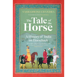 The Tale Of The Horse (Yashaswini Chandra, Hardback, 9789389109917)