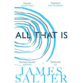 All That Is (James Salter, Paperback, 9781447238270)