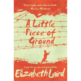 A Little Piece Of Ground: 15Th Anniversary Edition (Elizabeth Laird, Paperback, 9781509887637)