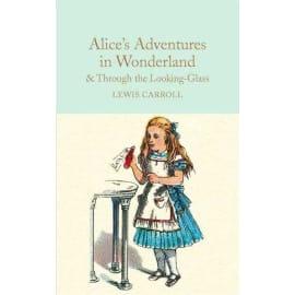 Alice'S Adventures In Wonderland & Through The Looking-Glass (Lewis Carroll, Hardback, 9781909621572)