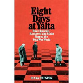 Eight Days At Yalta (Diana Preston, Hardback, 9781509868742)