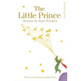 The Little Prince: Picador Classic (Antoine De Saint-Exupòry, Paperback, 9781509811304)