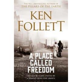 A Place Called Freedom (Ken Follett, Paperback, 9781509864300)