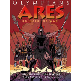 Ares: Bringer Of War (Olympians) (George O'Connor, Paperback, 9781626720138)
