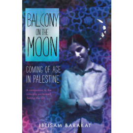 Balcony On The Moon: Coming Of Age In Palestine (Ibtisam Barakat, Paperback, 9781250144294)