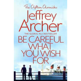 Be Careful What You Wish For (Jeffrey Archer, Paperback, 9781509847525)