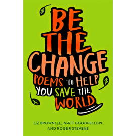 Be The Change: Poems To Help You Save The World (Liz Brownlee, Paperback, 9781529018943)