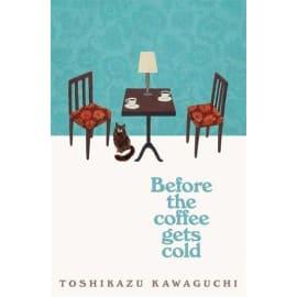 Before The Coffee Gets Cold (Toshikazu Kawaguchi, Paperback, 9781529029581)