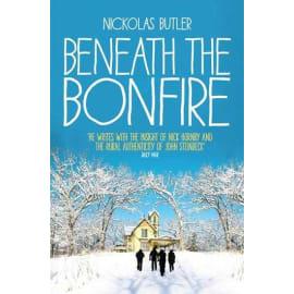 Beneath The Bonfire (Nickolas Butler, Paperback, 9781447238232)