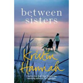 Between Sisters (Kristin Hannah, Paperback, 9781509835836)