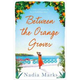 Between The Orange Groves (Nadia Marks, Paperback, 9781509889723)