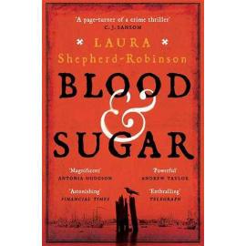 Blood & Sugar (Laura Shepherd-Robinson, Paperback, 9781509880799)
