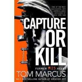 Capture Or Kill (Tom Marcus, Paperback, 9781509863594)