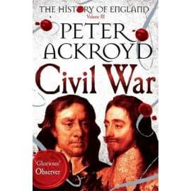 Civil War: The History Of England Volume Iii (History Of England Vol 3) (Peter Ackroyd, Paperback, 9781447271697)