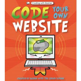 Code Your Own Website (The Coder School, Paperback, 9780753444757)