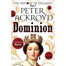 Dominion: A History Of England Volume V (Peter Ackroyd, Paperback, 9781509881321)