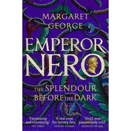 Emperor Nero: The Splendour Before The Dark (Margaret George, Paperback, 9781509840236)