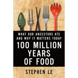 100 Million Years Of Food (Stephen Le, Hardback, 9781250050410)