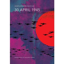 30 April 1945 (Alexander Kluge, Paperback, 9780857423993)