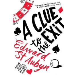 A Clue To The Exit (Edward St. Aubyn, Paperback, 9781447253556)