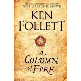 A Column Of Fire (Ken Follett, Paperback, 9781447278757)