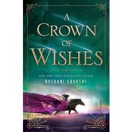 A Crown Of Wishes (Roshani Chokshi, Paperback, 9781250156099)