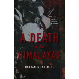 A Death In The Himalayas: A Neville Wadia Mystery (Udayan Mukherjee, Hardback, 9789389109184)