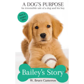 A Dog'S Purpose - Bailey'S Story (W. Bruce Cameron, Paperback, 9781509853632)