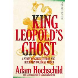 King Leopold'S Ghost: Picador Classic (Adam Hochschild, Paperback, 9781509882205)