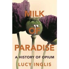 Milk Of Paradise (Lucy Inglis, Paperback, 9781447285779)