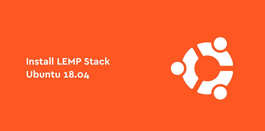 Cloud Server Wordpress - Install LEMP Stack di Ubuntu 18.04