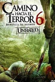 Camino Hacia el Terror 6: herencia de muerte